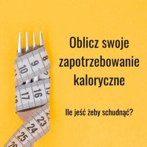 Read more about the article Ile jeść żeby schudnąć?