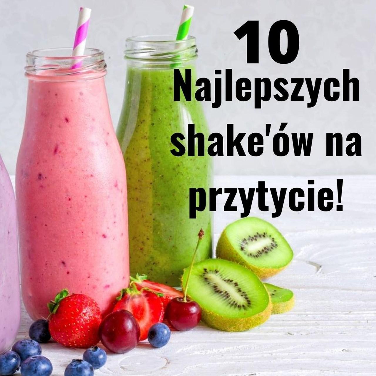 10 najlepszych shake'ów na przytycie!