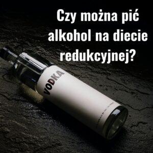 Read more about the article Alkohol na diecie redukcyjnej? Czy można?