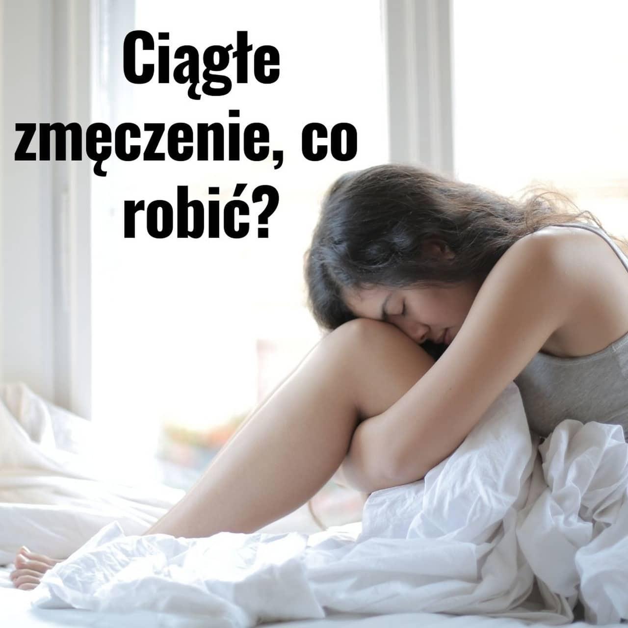 You are currently viewing Ciągłe zmęczenie, co robić?