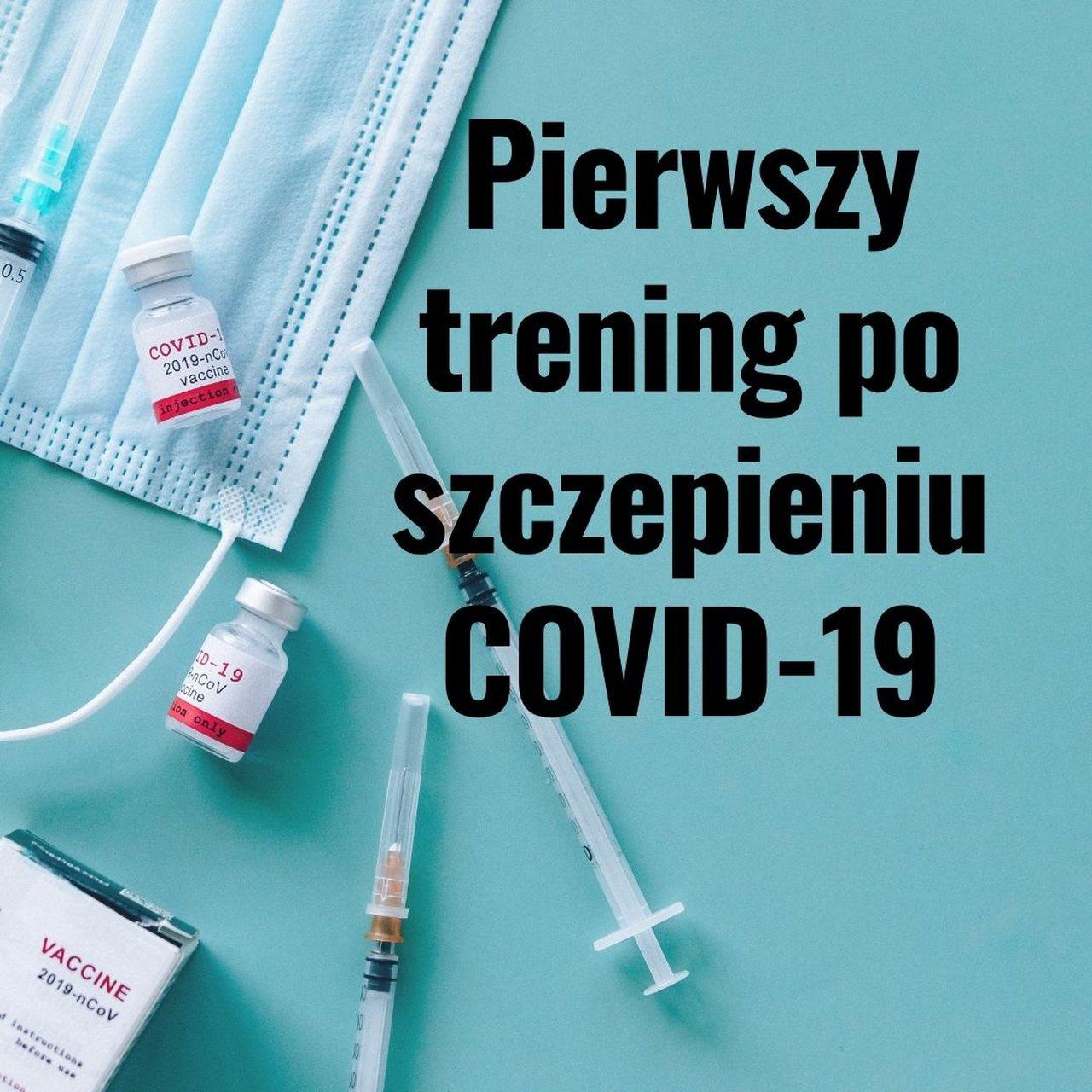 Pierwszy trening po szczepieniu COVID-19