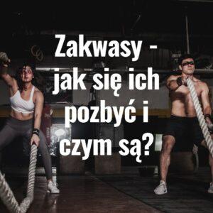 Read more about the article Zakwasy – jak się ich pozbyć i czym są?