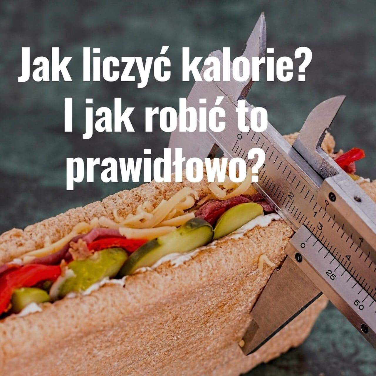 Read more about the article Jak liczyć kalorie? Jak prawidłowo liczyć kalorie?