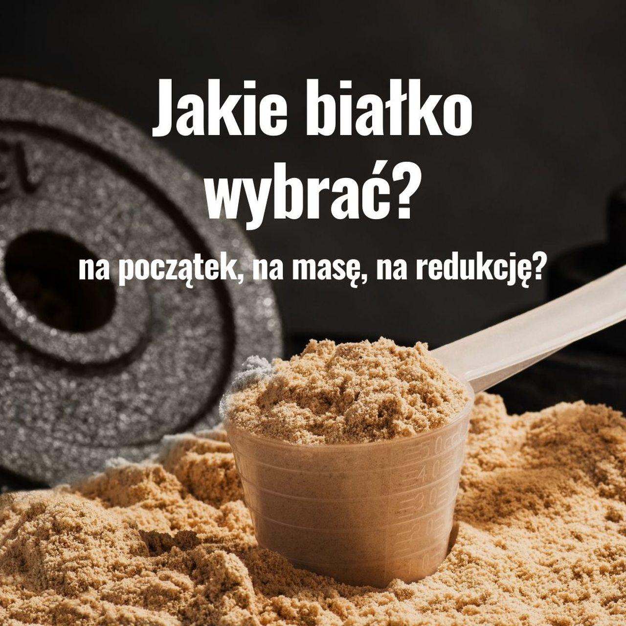 Read more about the article Jakie białko wybrać – na początek, na masę, na redukcję?